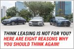 Think leasing is not for you? Here are eight reasons why you should think again