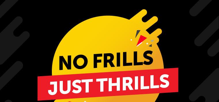 No frills just trills