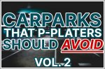 Carparks that P-plate drivers should avoid in Singapore (Vol 2)
