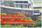 Construction of Thomson Line to affect traffic at Upper Thomson Road