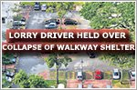Lorry driver held over collapse of walkway shelter