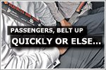 Passengers, belt up quickly, or else...