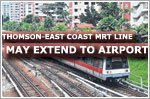 Thomson-East Coast MRT line could extend to Changi airport
