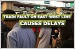 Train fault on East-West Line causes delays on Friday morning