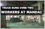 Truck runs over two Bangladeshi nationals at Mandai construction site