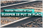Faster trains as last sleeper is put in place