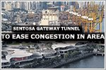 Sentosa Gateway Tunnel to ease congestion in area