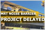 MRT noise barrier project completion delayed due to review