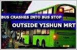Bus crashes into bus stop outside Yishun MRT