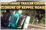 Overturned trailer causes closure of Keppel Road after Kampong Bahru Road