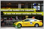 Singapore ranks 9th cheapest in Asia for short-distance taxi fares