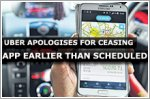 Uber apologises for 'mistakenly' ceasing app earlier than scheduled