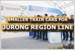 Smaller train cars for Jurong Region Line to navigate tight curves