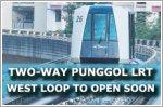 Two-way Punggol LRT West Loop to open soon