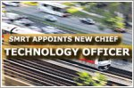 SMRT appoints new Chief Technology Officer