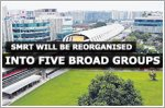 SMRT will be reorganised into five broad groups
