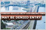 Foreign vehicles with outstanding fines may be denied entry from 1 April