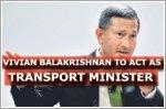 Vivian Balakrishnan to act as Transport Minister