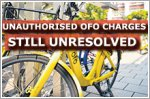 Unauthorised ofo charges still unresolved