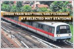 Longer train wait times and early closures at selected MRT stations