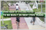 Over 40km of cycling paths to be built in next five years