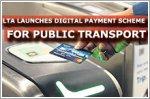 LTA launches digital payment scheme for public transport