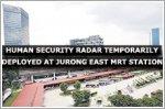 Human Security Radar temporarily deployed at Jurong East MRT station