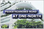 Road to be converted for pedestrian use on trial basis at one-north