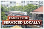 Singapore on track to service and maintain new trains