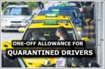 Quarantined drivers to receive one-off allowance of at least $100