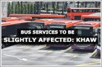 Bus services to be slightly affected: Khaw