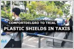 ComfortDelGro trials plastic shield to protect cabbies