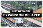 MRT network expansion plans to be delayed
