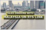 Discussions ongoing with Malaysia over RTS link